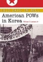Cold Days in Hell: American POWs in Korea (Williams-Ford Texas A&M University Military History Series)