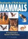 Encyclopedia of North American Mammals: An Essential Guide to Mammals of North America