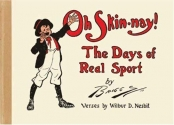 Oh Skin-Nay!: The Days of Real Sport