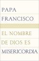 El nombre de Dios es misericordia (Spanish Edition)