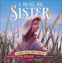 A Brave Big Sister: A Bible Story About Miriam (Called and Courageous Girls)