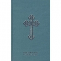 Western Rite Service Book: Saint Andrew Service Book: The Administration of the Sacraments and Other
