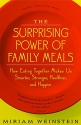 The Surprising Power of Family Meals: How Eating Together Makes Us Smarter, Stronger, Healthier and Happier