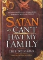Satan You Can't Have My Family