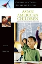 Asian American Children: A Historical Handbook and Guide (Children and Youth: History and Culture)