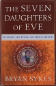 The Seven Daughters of Eve: The Science That Reveals Our Genetic History