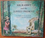 Mr. Rabbit and the Lovely Present by Charlotte Zolotow (1962-09-26)