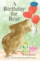A Birthday for Bear: An Early Reader: Candlewick Sparks