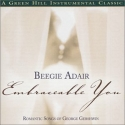 Embraceable You: Romantic Songs of George Gershwin