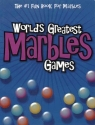 World's Greatest Marbles Games (The #1 Fun Book for Marbles)