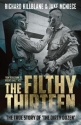 The Filthy Thirteen: From the Dustbowl to Hitler's Eagle's Nest - The True Story of