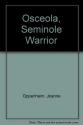 Osceola, Seminole Warrior
