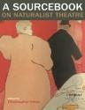 A Sourcebook on Naturalist Theatre
