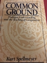 Common Ground: Dialogue, Understanding, and the Teaching of Composition (Prentice Hall Studies in Writing and Culture)