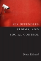 Sex Offenders, Stigma, and Social Control (Critical Issues in Crime and Society)