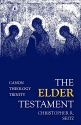 The Elder Testament: Canon, Theology, Trinity