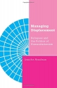 Managing Displacement: Refugees and the Politics of Humanitarianism