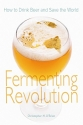 Fermenting Revolution: How to Drink Beer and Save the World