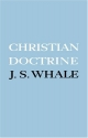 Christian Doctrine: Eight Lectures Delivered in the University of Cambridge to Undergraduates of All Faculties