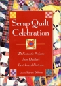 Scrap Quilt Celebration: 24 Fantastic P...