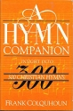 Hymn Companion: Insight into Three Hundred Christian Hymns