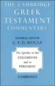 The Epistles to the Colossians and to Philemon (Cambridge Greek Testament Commentaries)