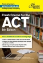 Crash Course for the ACT, 5th Edition (College Test Preparation)