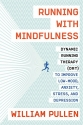 Running with Mindfulness: Dynamic Running Therapy (DRT) to Improve Low-mood, Anxiety, Stress, and Depression