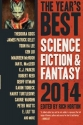 The Year's Best Science Fiction & Fantasy 2014 Edition (Year's Best Science Fiction and Fantasy)