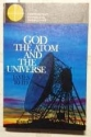 God, the Atom, and the Universe.