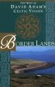 Border Lands: The Best of David Adam's Celtic Vision