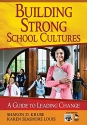 Building Strong School Cultures: A Guide to Leading Change (Leadership for Learning Series)