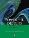 Powerful Designs for Professional Learning, 2nd Edition