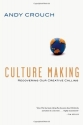 Culture Making: Recovering Our Creative...