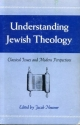 Understanding Jewish Theology: Classical Issues and Modern Perspectives