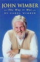 John Wimber: The Way It Was
