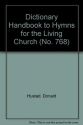 Dictionary Handbook to Hymns for the Living Church (No. 768)