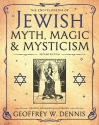 The Encyclopedia of Jewish Myth, Magic and Mysticism: Second Edition