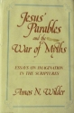 Jesus' Parables and the War of Myths: Essays on Imagination in the Scripture