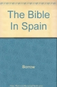 The Bible in Spain (Everyman's library.  Travel & topography)