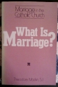 What Is Marriage: Marriage in the Catholic Church