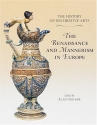 The History of Decorative Arts: The Renaissance and Mannerism In Europe