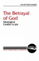 The Betrayal of God: Ideological Conflict in Job (Literary Currents in Biblical Interpretation)