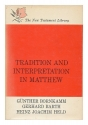 Tradition and Interpretation in Matthew by Gunther Bornkamm (1963-06-03)