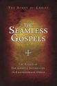 The Seamless Gospels: The Story of Christ: the Events of the Gospels Interwoven in Chronological Order