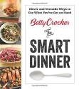 Betty Crocker The Smart Dinner: Clever and Versatile Ways to Use What You've Got on Hand (Betty Crocker Cooking)