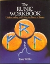 The Runic Workbook: Understanding and Using the Power of Runes