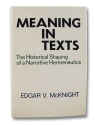 Meaning in texts: The historical shaping of a narrative hermeneutics