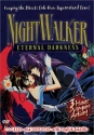 NightWalker - Eternal Darkness