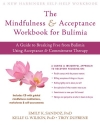 The Mindfulness and Acceptance Workbook for Bulimia: A Guide to Breaking Free from Bulimia Using Acceptance and Commitment Therapy (New Harbinger Self-Help Workbook)
